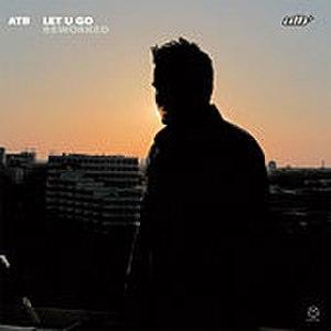 Let U Go (ATB song) - Image: ATB let u go 2005