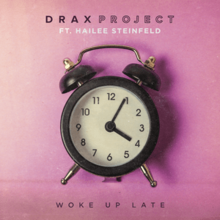 Drax Project featuring Hailee Steinfeld - Woke Up Late.png
