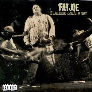 Jealous One's Envy - Image: Fat Joe Jealous One's Envy