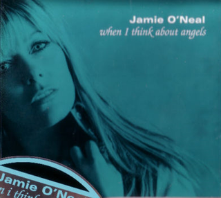 When I Think About Angels 2001 single by Jamie ONeal