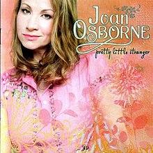 [Image: 220px-Joan_Osborne_-_Pretty_Little_Stranger.jpg]