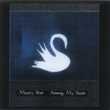 220px-Mazzy_Star_-_Among_My_Swan.png