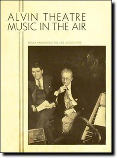 <i>Music in the Air</i> 1932 musical written by Oscar Hammerstein II (lyrics and book) and Jerome Kern (music)