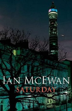Saturday (novel) - The British hardcover edition, with the BT Tower in the background