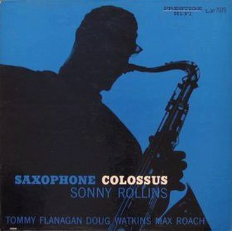 Saxophone Colossus - Image: Saxophone Colossus Sonny Rollins