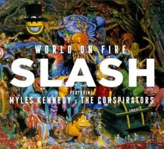 <i>World on Fire</i> (Slash album) 2014 studio album by Slash featuring Myles Kennedy and the Conspirators