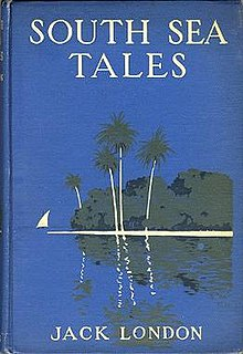 <i>South Sea Tales</i> (London collection) book by Jack London
