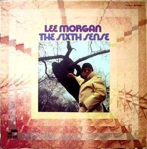 The Sixth Sense (Lee Morgan album) - Image: The Sixth Sense (album)