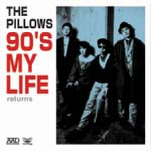 90's My Life - Image: The pillows 90's My LIFE returns