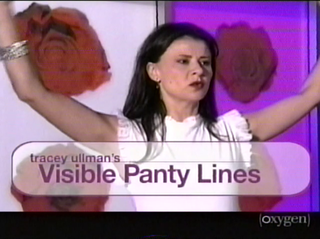 <i>Tracey Ullmans Visible Panty Lines</i> television series
