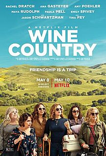 <i>Wine Country</i> (film) American comedy film directed by Amy Poehler