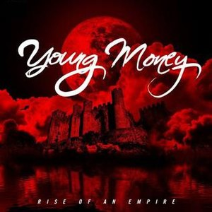 Young Money: Rise of an Empire - Image: Young Money Riseofan Empire