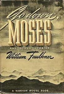 go down moses essay A summary of pantaloon in black in william faulkner's go down, moses learn exactly what happened in this chapter, scene, or section of go down, moses and what it means perfect for acing essays, tests, and quizzes, as well as for writing lesson plans.