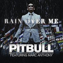 Pitbull featuring Marc Anthony - Rain Over Me.jpg