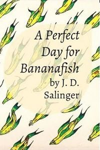 A Perfect Day for Bananafish Cover.jpg