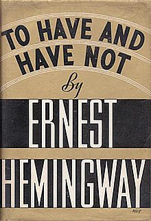 To Have and Have Note (Hemmingway novel) 1st edition cover.jpg