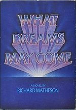 What Dreams May Come written by Richard Matheson Published by Putnam, NY, 1978.jpg