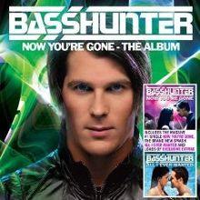Basshunter - Now Youre Gone The Album.jpg