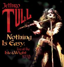Livealbumin Nothing Is Easy: Live at the Isle of Wight 1970 kansikuva