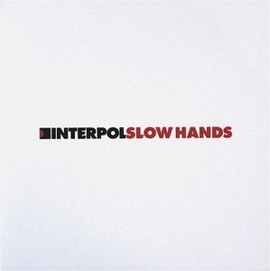 Tiedosto:Interpol - Slow Hands.jpg