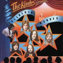 Kokoelmalevyn The Kinks' Greatest – Celluloid Heroes kansikuva