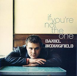 Daniel Bedingfield - If You're Not the One US press.jpg