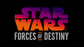 Star Wars Forces of Destiny.png