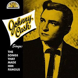 Studioalbumin Johnny Cash Sings the Songs That Made Him Famous kansikuva