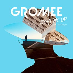 Gromee Lukas Meijer Light Me Up single cover.jpg
