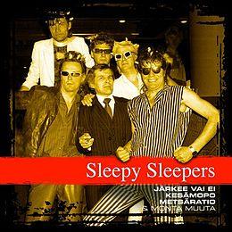 Sleepy Sleepers Kappaleet