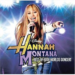 Julkaisun Hannah Montana & Miley Cyrus: Best of Both Worlds Concert kansikuva
