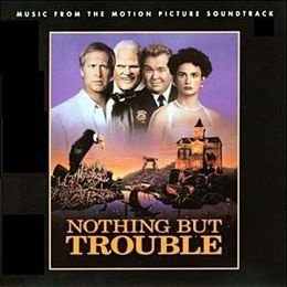 Soundtrack-albumin Nothing But Trouble kansikuva