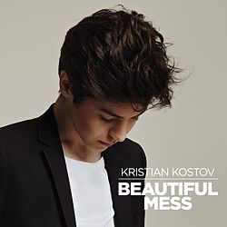 Kristian Kostov Beautiful Mess.jpg