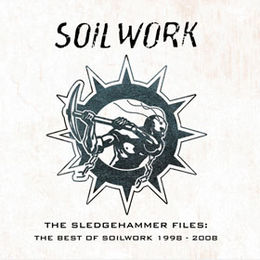 Kokoelmalevyn The Sledgehammer Files: The Best of Soilwork 1998–2008 kansikuva