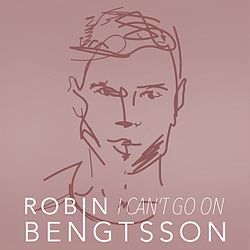 Robin Bengtsson I Cant Go On.jpg
