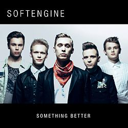 Softengine-somethingbetter.jpg