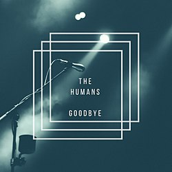 The Humans Goodbye single cover.jpg
