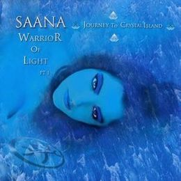 Studioalbumin Saana – Warrior of Light Part I – Journey to Crystal Island kansikuva