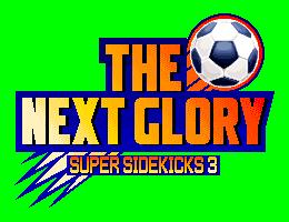 Tournoi RF #3 : Super Sidekicks 3  Super_Sidekicks_3_The_Next_Glory_Logo