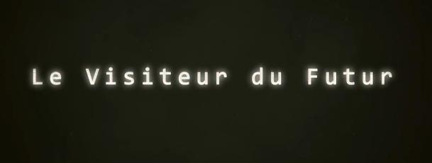 Picture of a TV show: Le Visiteur Du Futur