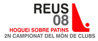 alt=Description de l'image Mondial des clubs de rink hockey 2008.png.