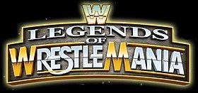 Wwe Legends Of Wrestlemania Wikipedia