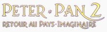 Description de l'image Peter Pan 2 Retour au Pays imaginaire Logo.png.