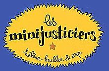 alt=Description de l'image Les minijusticiers.jpg.