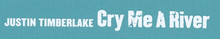 Description de l'image  Cry Me a River logo.png.