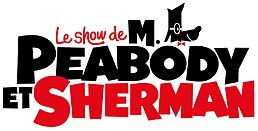 Description de l'image Le Show de M. Peabody et Sherman.jpg.