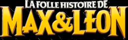 Description de l'image La Folle Histoire de Max et Léon Logo.png.