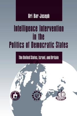 כריכת הספר Intelligence intervention in the politics of democratic states - the United States, Israel, and Britain, 1995