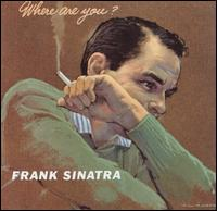 Sinatra where are you.jpg