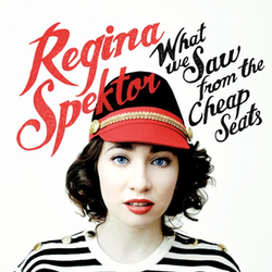Regina Spektor - What We Saw from the Cheap Seats.png